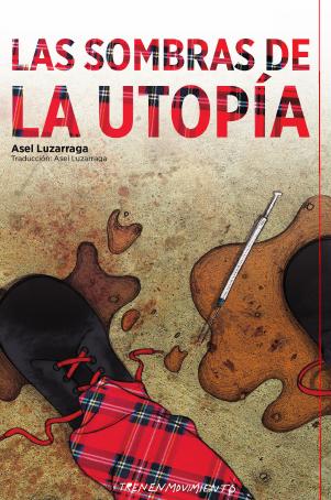 Las sombras de la utopía (Utopiaren itzalak)